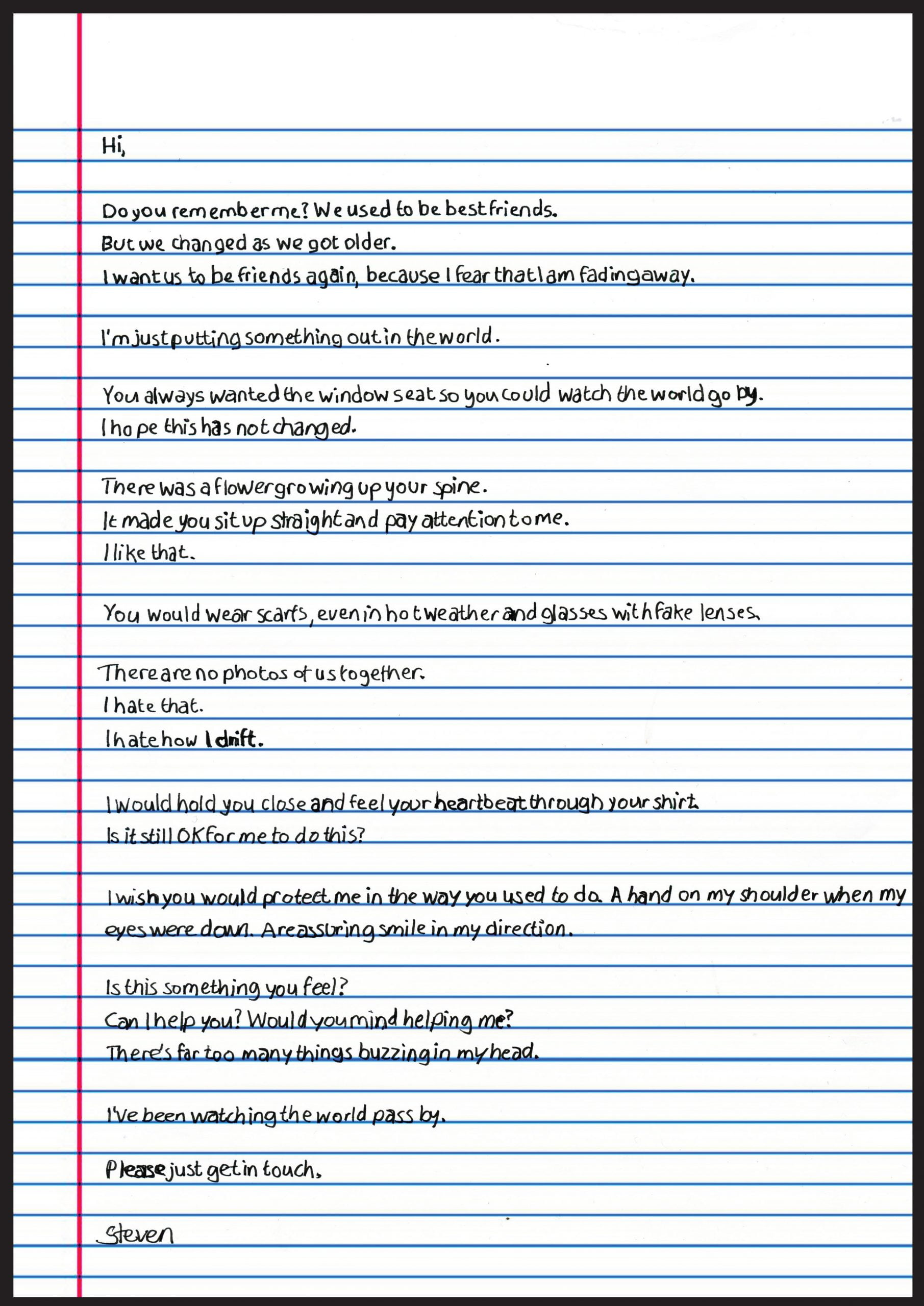"""On office paper horizontal lines are vivid blue and the margin line down the left hand size is bright red. The writing is in black; childlike and begins with: """"Hi, Do you remember me?"""""""