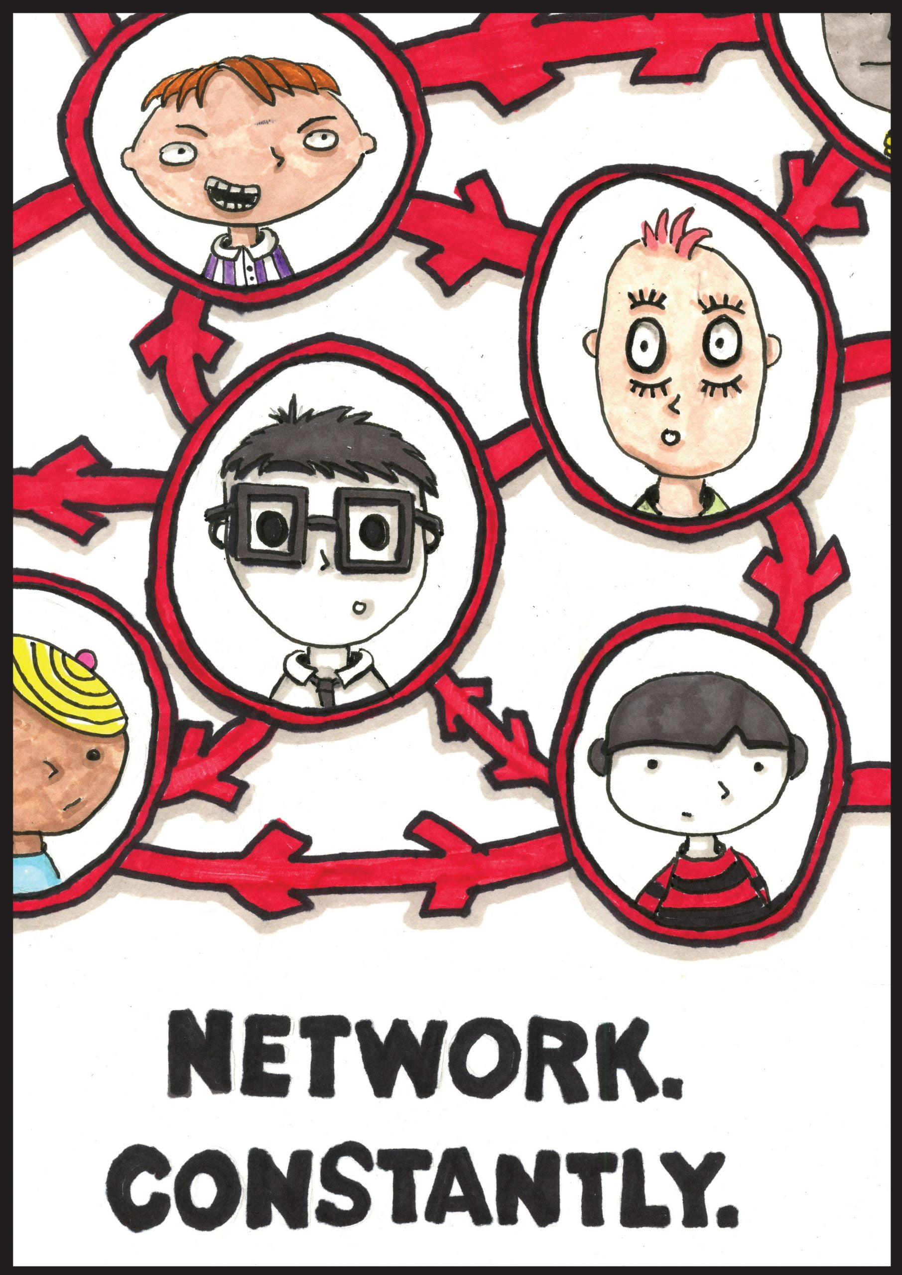 """Multiple faces with different appearances are contained in thick red circles outlined in black. Each of these circles have lines connecting the circles with arrows pointing in various directions. In thick black writing below the faces reads: """"Network. Constantly."""""""