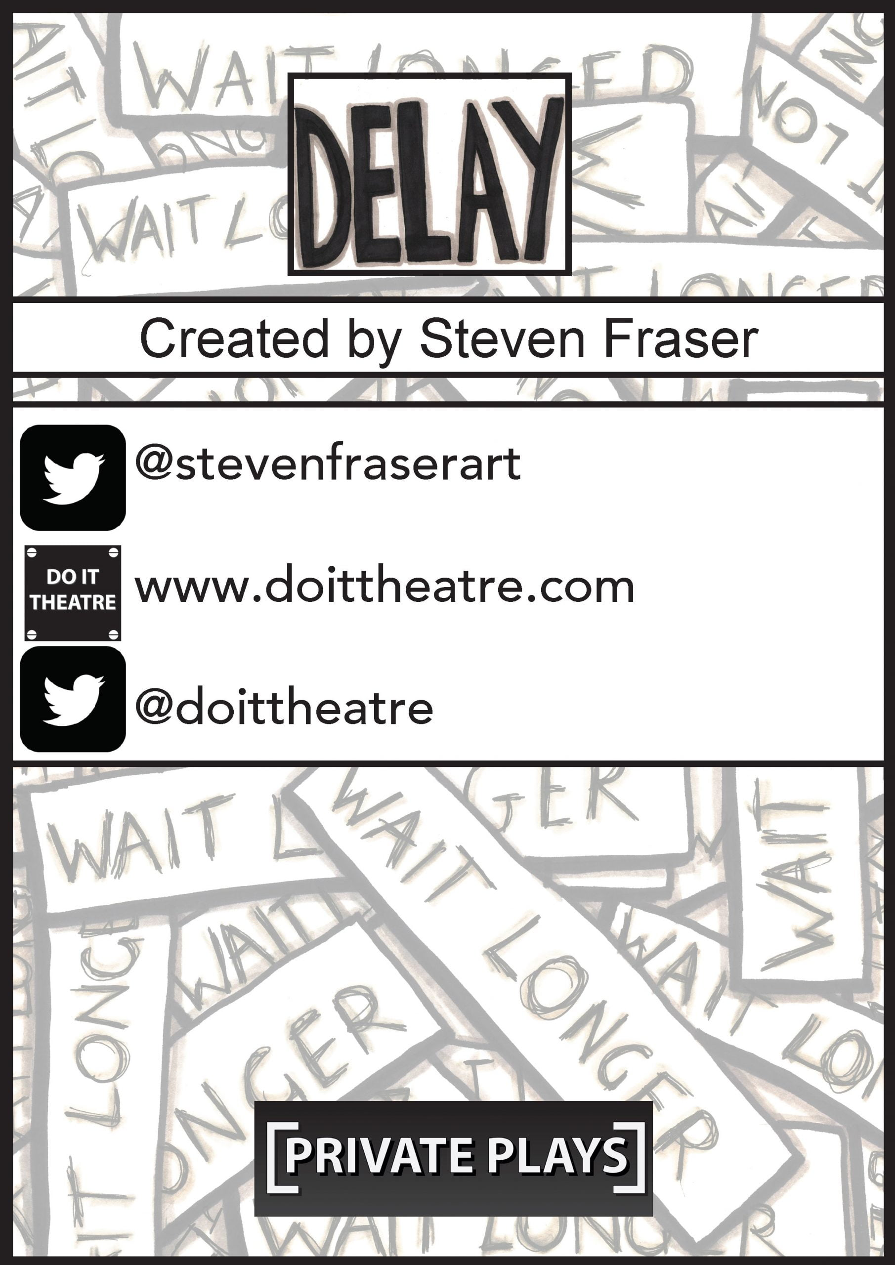 """Covering the page in a faded grey are multiple text boxes with the words """"Wait longer"""". Over this background are credits for the work. They read: """"DELAY"""" """"Created by Steven Fraser"""" , """"@stevenfraserart"""" """"www.doittheatre.com"""" and """"@doittheatre"""""""